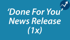 1 x Professionally Written News Release (Done-For-You)