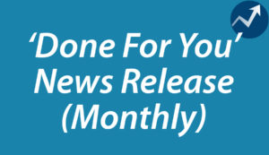 Monthly News Release Service (Done-For-You)