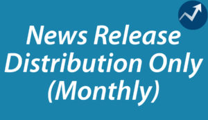 News Release Distribution Only (Monthly)